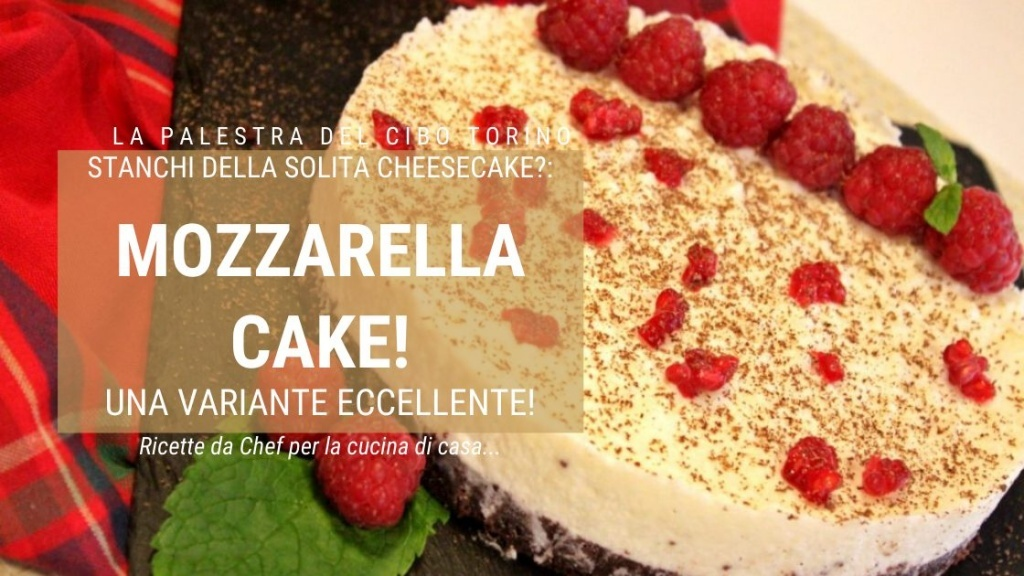 ricetta della mozzarella cake