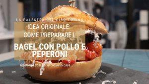 bagel alla romana con pollo e peperoni
