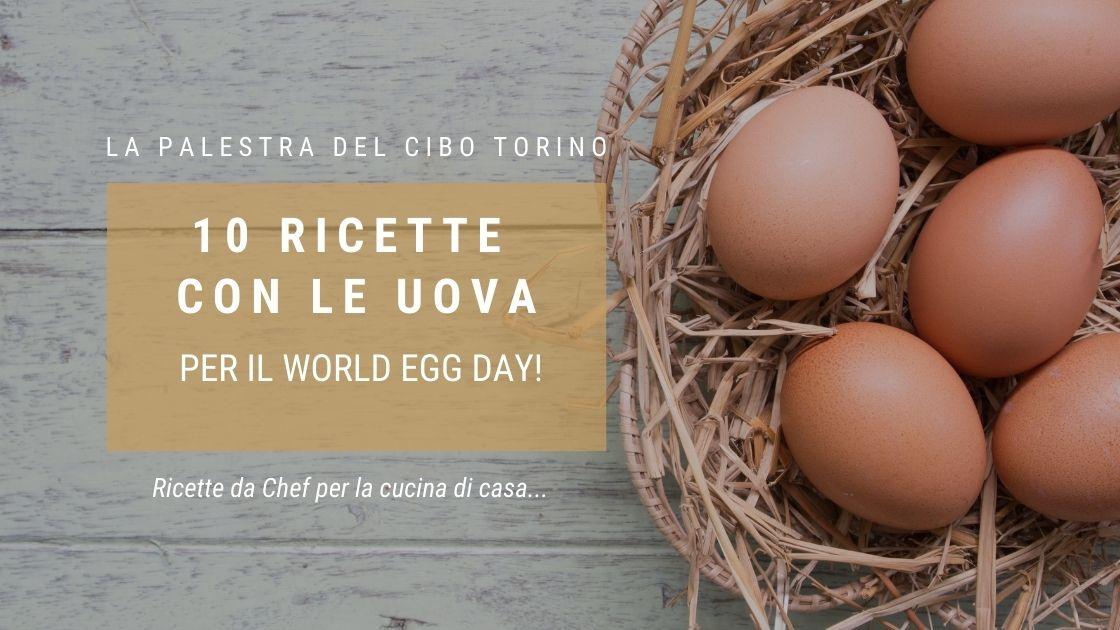 10 Ricette con le uova per il world egg day