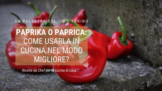 paprika paparica, come usarla in cucina nel modo migliore