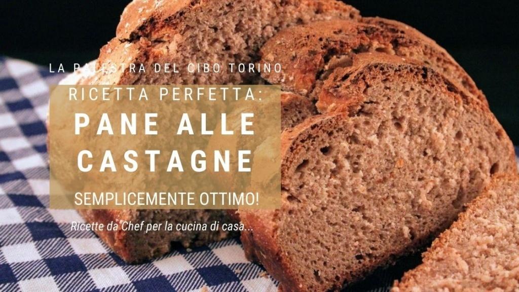 ricetta del pane alle castagne scuola di cucina